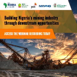 BUILDING NIGERIA'S MINING INDUSTRY THROUGH DOWNSTREAM OPPORTUNITIES